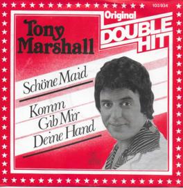 Tony Marshall - Schöne maid / Komm gib mir deine hand