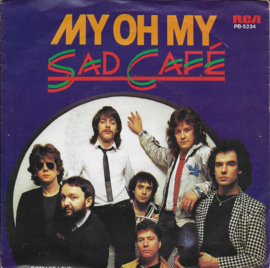 Sad Cafe - My oh my