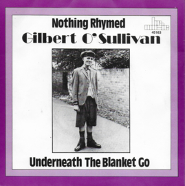 Gilbert O'Sullivan - Nothing rhymed / Underneath the blanket go
