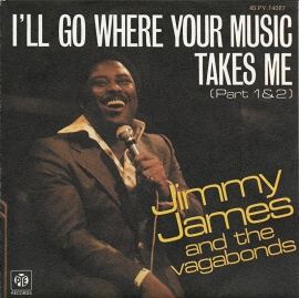 Jimmy James and The Vagabonds - I'll go where your music takes me