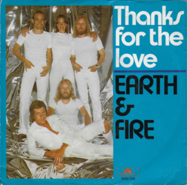 Earth & Fire - Thanks for the love