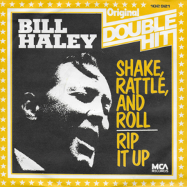Bill Haley - Shake, rattle, and roll / Rip it up