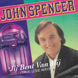 John Spencer - Jij bent van mij (true love ways)