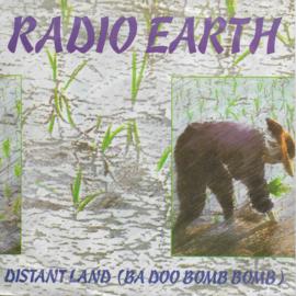 Radio Earth - Distand land (ba doo bomb bomb)