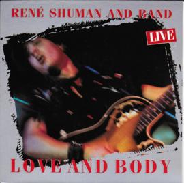 Rene Shuman and Band - Love and body (live)