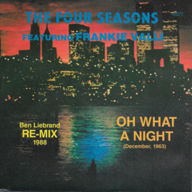 Four Seasons feat. Frankie Valli - Oh what a night (December, 1963) (Ben Liebrand re-mix 1988)