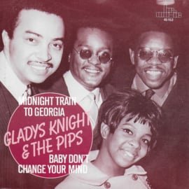 Gladys Knight & The Pips - Midnight train to Georgia / Baby don't change your mind