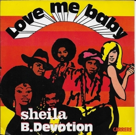 Sheila & B. Devotion - Love me baby