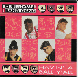 B.B. Jerome and the Bang Gang - Havin' a ball y'all