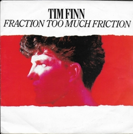 Tim Finn - Fraction too much friction