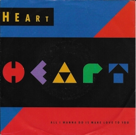 Heart - All i wanna do is make love to you