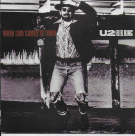 U2 with B.B. King - When love comes to town