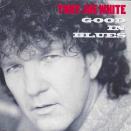 Tony Joe White - Good in blues