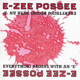 E-Zee Possee - Everything begins with an 'E'