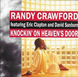 Randy Crawford ft. Eric Clapton and David Sanborn - Knockin' on heaven's door