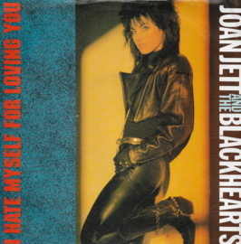 Joan Jett and the Blackhearts - I hate myself for loving you (Engelse uitgave)