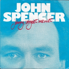 John Spencer - Johnny, vergeet me niet