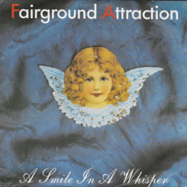 Fairground Attraction - A smile in a whisper