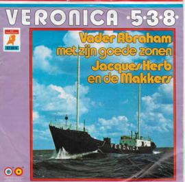 Vader Abraham met zijn goede zonen & Jacques Herb en de Makkers - Veronica 538