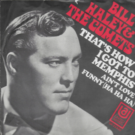 Bill Haley & The Comets - That's how i got to Memphis