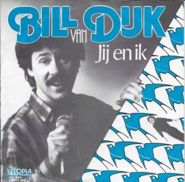 Bill van Dijk - Jij en ik