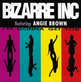 Bizarre Inc. feat. Angie Brown - I'm gonna get you (Engelse uitgave)