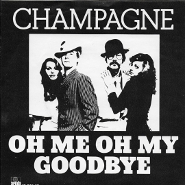 Champagne - Oh me oh my goodbye