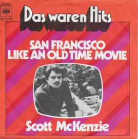 Scott McKenzie - San Francisco / Like an old time movie