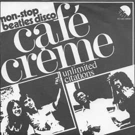 Cafe Creme - Unlimited citations (non-stop Beatles disco)