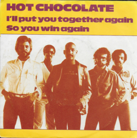 Hot Chocolate - I'll put you together again / So you win again