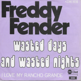Freddy Fender - Wasted days and wasted nights (Belgium edition)