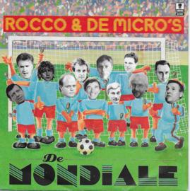 Rocco & De Micro's - De Mondiale