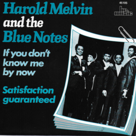 Harold Melvin and the Blue Notes - If you don't know me by now / Satisfaction guaranteed
