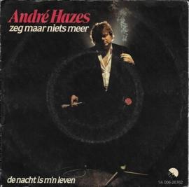 André Hazes - Zeg maar niets meer