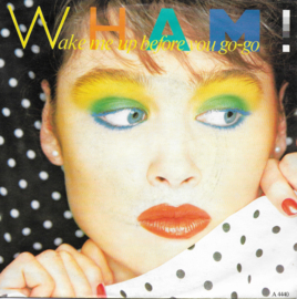 Wham! - Wake me up before you go go (German edition)