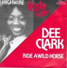 Linda Carr - Highwire / Dee Clark - Ride a wild horse