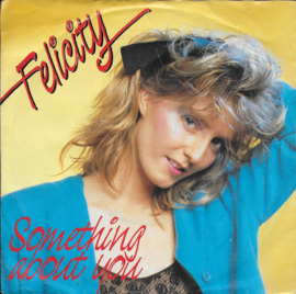 Felicity - Something about you