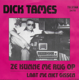 Dick Tames - Ze kunne me rug op