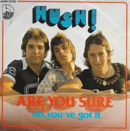 Hush! - Are you sure