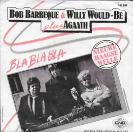 Bob Barbeque, Willy Would-be & Agaath - Blablabla