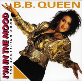 B.B. Queen - I'm in the mood (for something good)