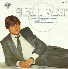 Albert West - Don't say you leave me this summer