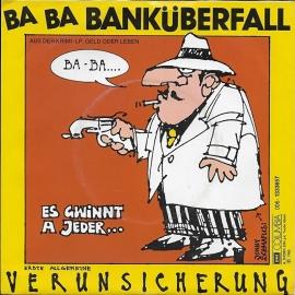 Erste Allgemeine Verunsicherung - Ba ba bankuberfall