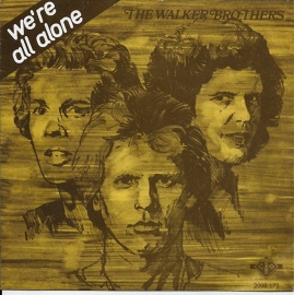 Walker Brothers - We're all alone