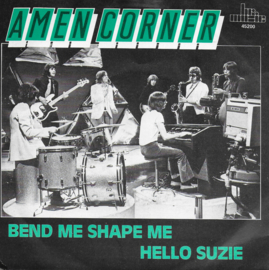 Amen Corner - Bend me shape me / Hello Suzie