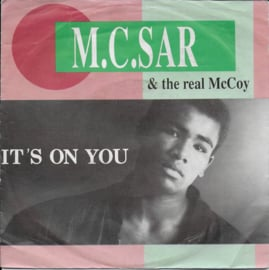M.C. Sar & The Real McCoy - It's on you