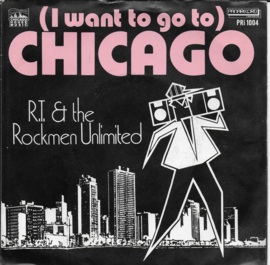 R.T. & the Rockmen Unlimited - (i want to go to) Chicago