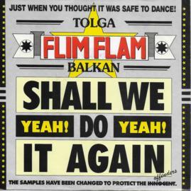 Flim Flam - Shall we do it again (yeah! yeah!)
