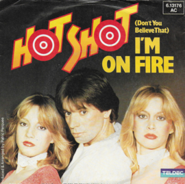 Hot Shot - (don't you believe that) I'm on fire