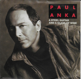 Paul Anka - A steel guitar and a glass of wine